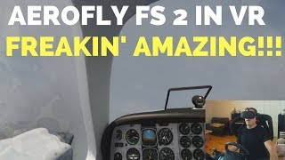 Checking out Aerofly FS 2 in VR - It is AMAZING!