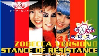 TWO-MIX ~Exclusive track~ @TWOMIXTV STANCE OF RESISTANCE (ゾベッカ·...