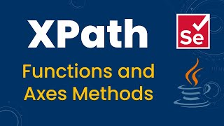 XPath Functions and Axes Methods  Ancestor,Child,Parent,Preceding,Following,Self & Descendant
