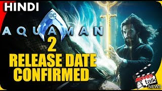 AQUAMAN 2 Release Date CONFIRMED [Explained In Hindi]