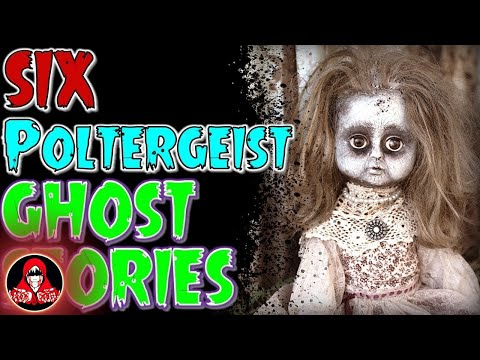 6 SUPERNATURAL Poltergeist Ghost Stories and REAL Paranormal Activity