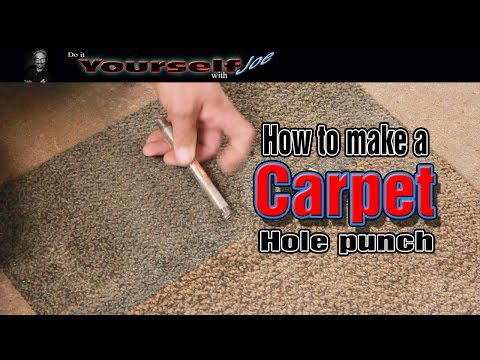 how to make a carpet hole punch