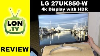 """LG 27UK850-W 27"""" 4K UHD IPS Monitor Review - With USB-C Power Delivery"""