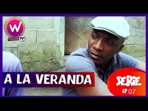 A la véranda - Série Africaine - EP 07 (ROT)