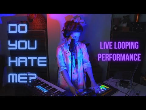Do You Hate Me? (Live Looping Performance for Out of Focus 2020)