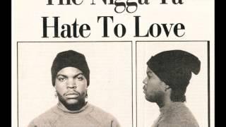 Ice Cube The Nigga Ya Love To Hate