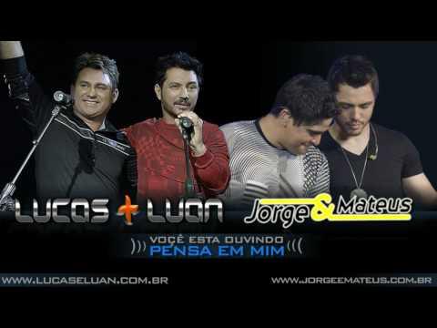 Pensa em mim -Lucas & Luan e Jorge & Mateus