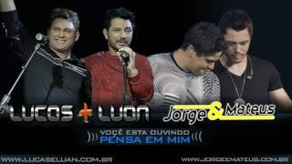 Pensa em mim -Lucas & Luan e Jorge & Mateus thumbnail