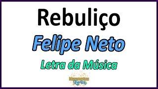 Baixar Felipe Neto - Rebuliço (Paródia Despacito) - Letra