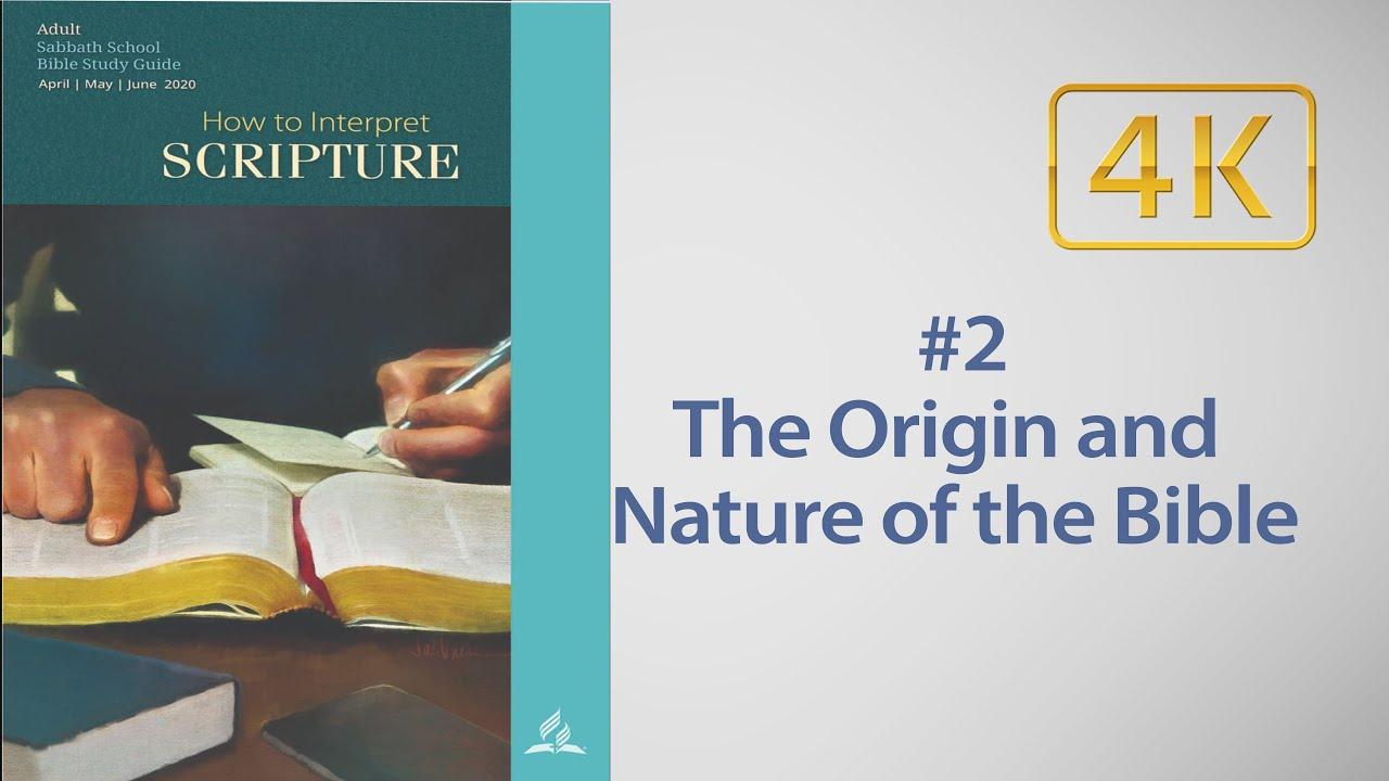 AD Sabbath School #02  The Origin and Nature of the Bible, with Robert Blais 2020
