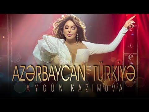 Aygün Kazımova - Azərbaycan Türkiyə