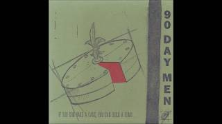 90 day men – If You Can Bake A Cake, You Can Build A Bomb… (7'' – 1997)