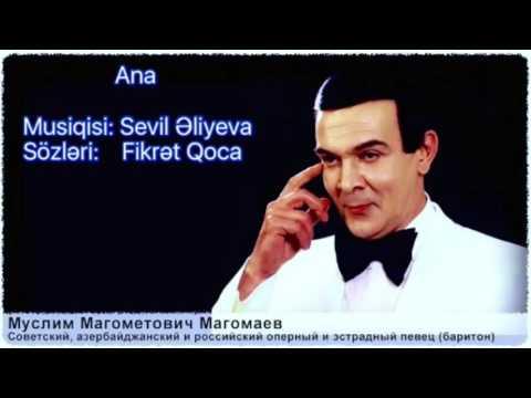 Müslüm Maqomayev - Ana