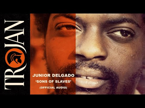 Junior Delgado - Sons of Slaves (Official Audio)