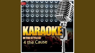 Stand By Me (In the Style of 4 the Cause) (Karaoke Version)
