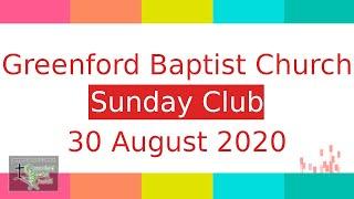 Greenford Baptist Church Sunday Club - 30 August 2020