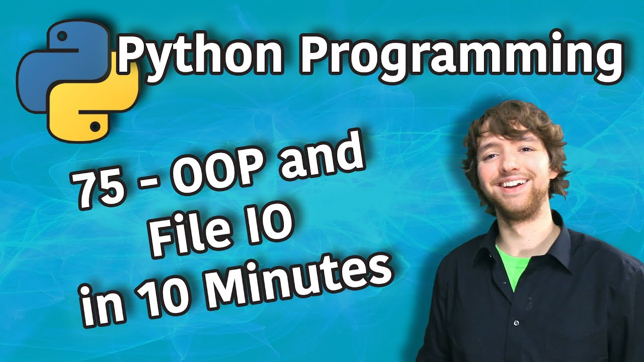 OOP and File IO in 10 Minutes - Python Programming
