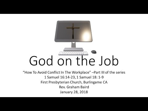God on The Job -Part 3 - How to Avoid Conflict in the Work Place. Graham Baird