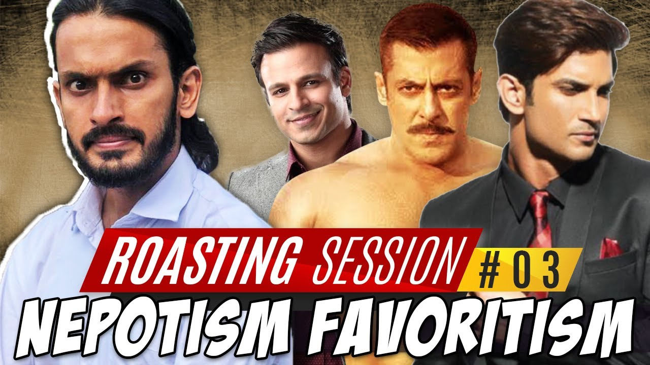 Nepotism Favoritism - Roasting Session 03 - Sajid Ali