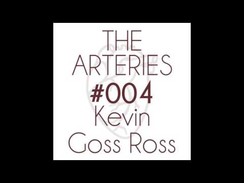 Kevin Goss-Ross - The Arteries #004