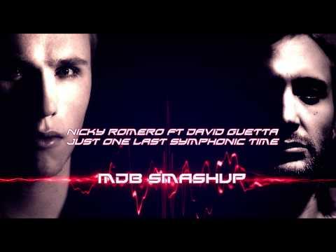Nicky Romero & David Guetta - Just One Last Symphonic Time (MDB Smash Up) ft. Taped Rai