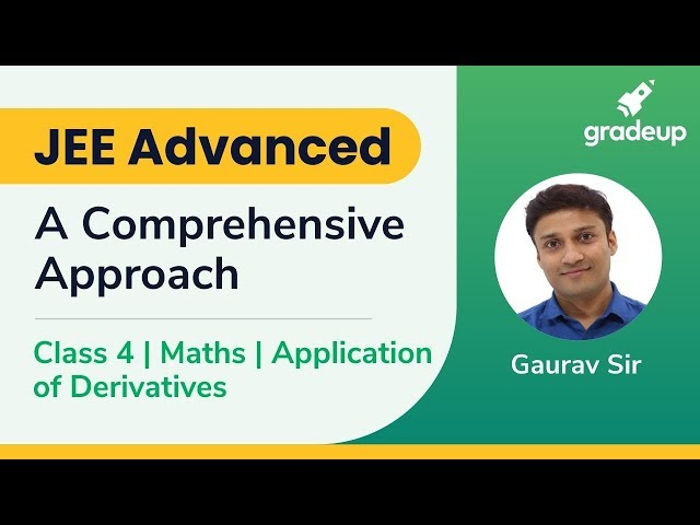 Live Class on Application of Derivatives | JEE Advanced 2019 | Class 4