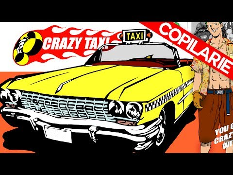 CE JUCAM CAND ERAM MIC ? Crazy Taxi