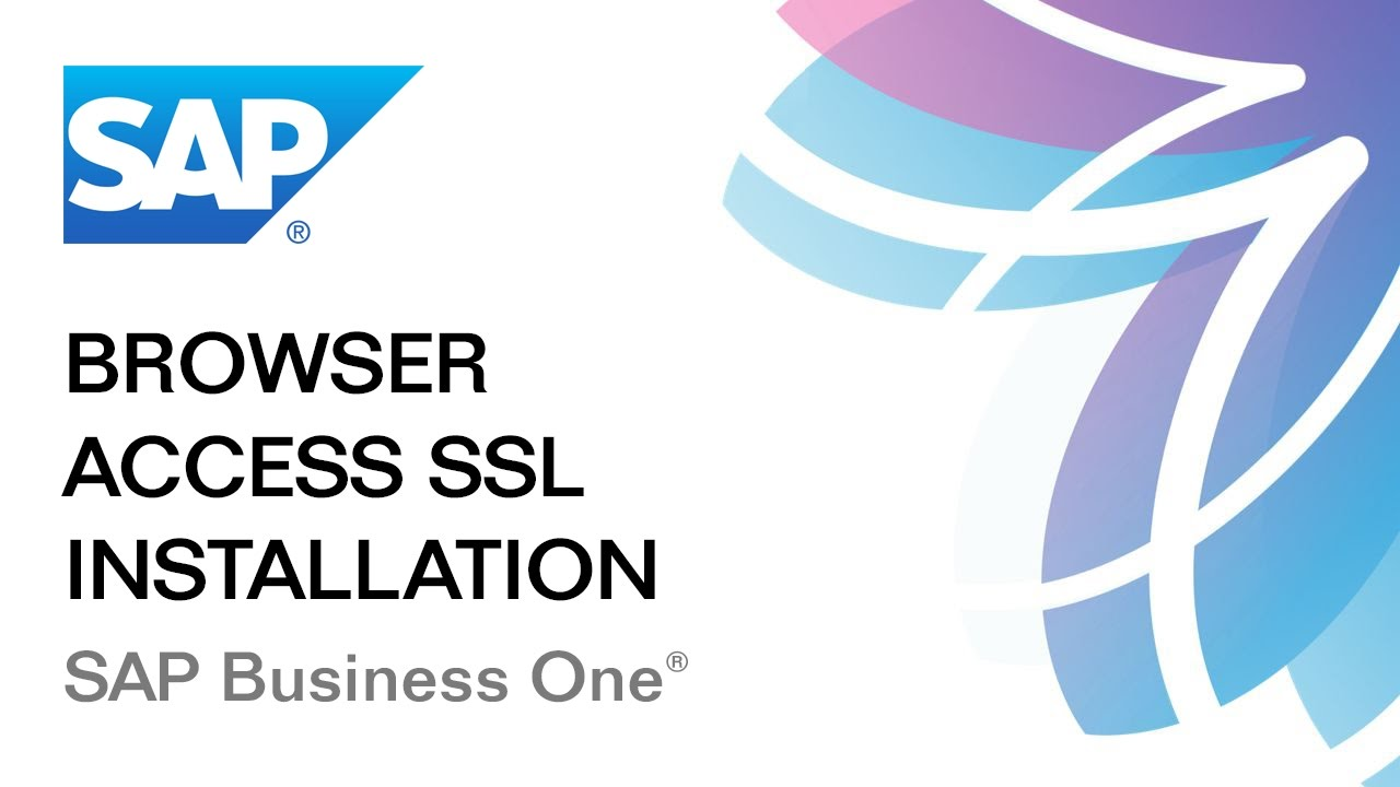 Browser Access Installation: SAP Business One 9 2 / 9 3: Part 2/2