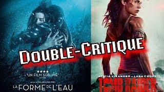 La Forme de L'Eau & Tomb Raider - Double-Critique par Benzaie & Ganesh2
