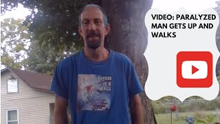 Paralyzed Man gets up and walks!
