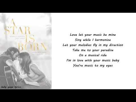 Lady Gaga & Bradley Cooper - Music To My Eyes Lyrics