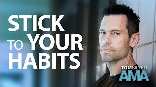 The Secret to Making Habits Stick  Tom Bilyeu AMA