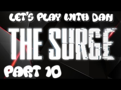 The Surge - (BLIND) Let's Play with DAN - Part 10 [TOXIC WASTE DISPOSAL]