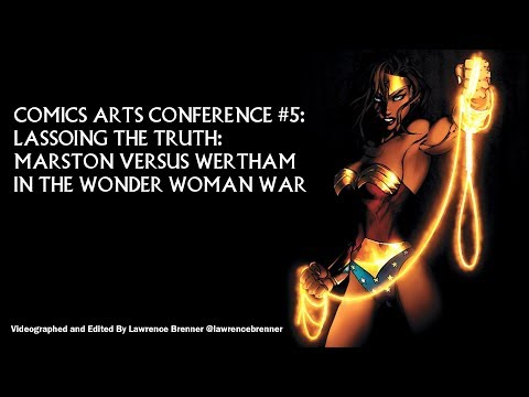 Lassoing the Truth: Marston Versus Wertham in the Wonder Woman War at SDCC 2017