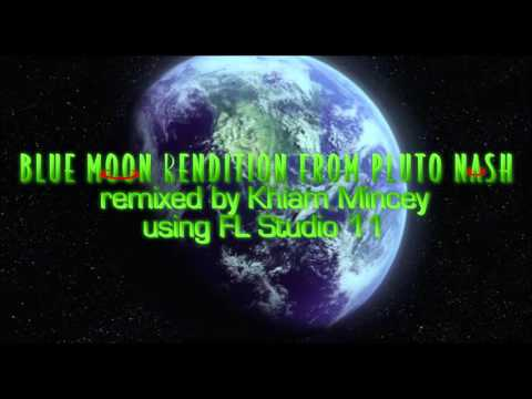 Blue Moon - Rendition From Pluto Nash (Remix By Khiam Mincey)