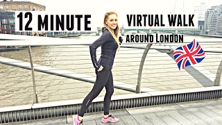 12 MINUTE VIRTUAL WALKING WORKOUT  -come and see the sights of London and get fit at the same time.