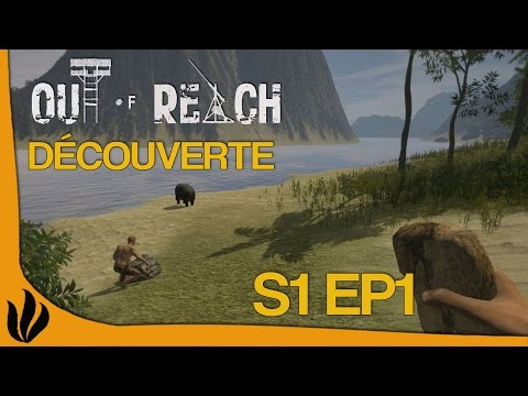 [FR] Out of Reach - S1 Ep1 - Découverte