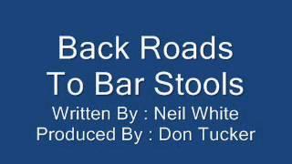 Back Roads To Bar Stools  //  Neil White