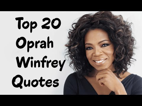 Top 20 Oprah Winfrey Quotes - The American media proprietor, talk show host & actress