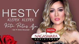 Hesty Klepek Klepek - Kita Putus Aja (Official Radio Release) NAGASWARA