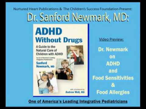 ADHD: Food Sensitivities & Allergies Dr. Sanford Newmark.wmv