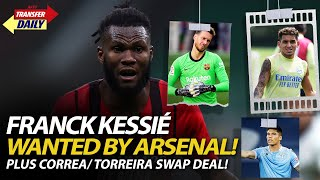 Franck Kessié Wanted By Arsenal Plus Correa/ Torreira Swap Deal! | AFTV Transfer Daily