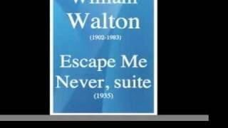 William Walton (1902-1983) : Escape Me Never, suite from the film (1935)