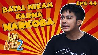 Pernikahan Sarah dan Zainal Batal, Zainal Ternyata Bandar Narkoba - Kun Anta 2 Eps 44 PART 1