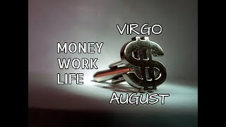 VIRGO AUGUST 2018 MONEY-WORK-LIFE ~ MOVING TOWARDS ABUNDANCE