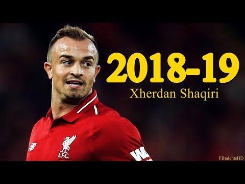 Xherdan Shaqiri 2018 2019 Goals Skills Youtube