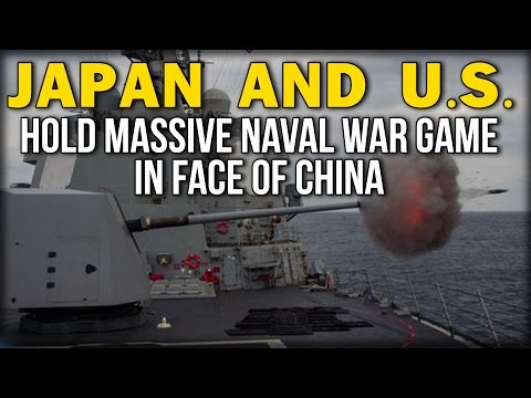 JAPAN AND U.S. HOLD MASSIVE NAVAL WAR GAME IN FACE OF CHINA
