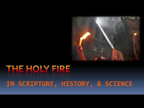 The Holy Fire in Scripture, History, and Science