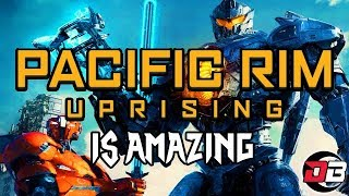 Why Pacific Rim is Amazing and Uprising is Even Better! (Review)