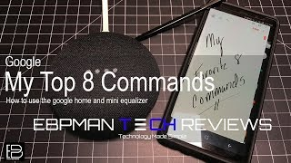 Google Home and Google Home Mini: My top 8 commands!  What are yours?